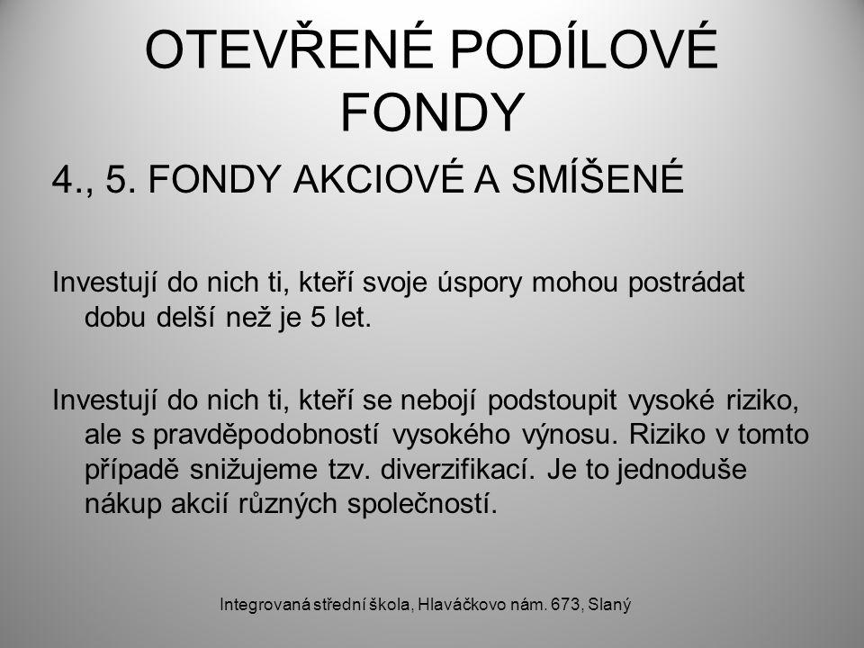 OTEVŘENÉ PODÍLOVÉ FONDY 4., 5.