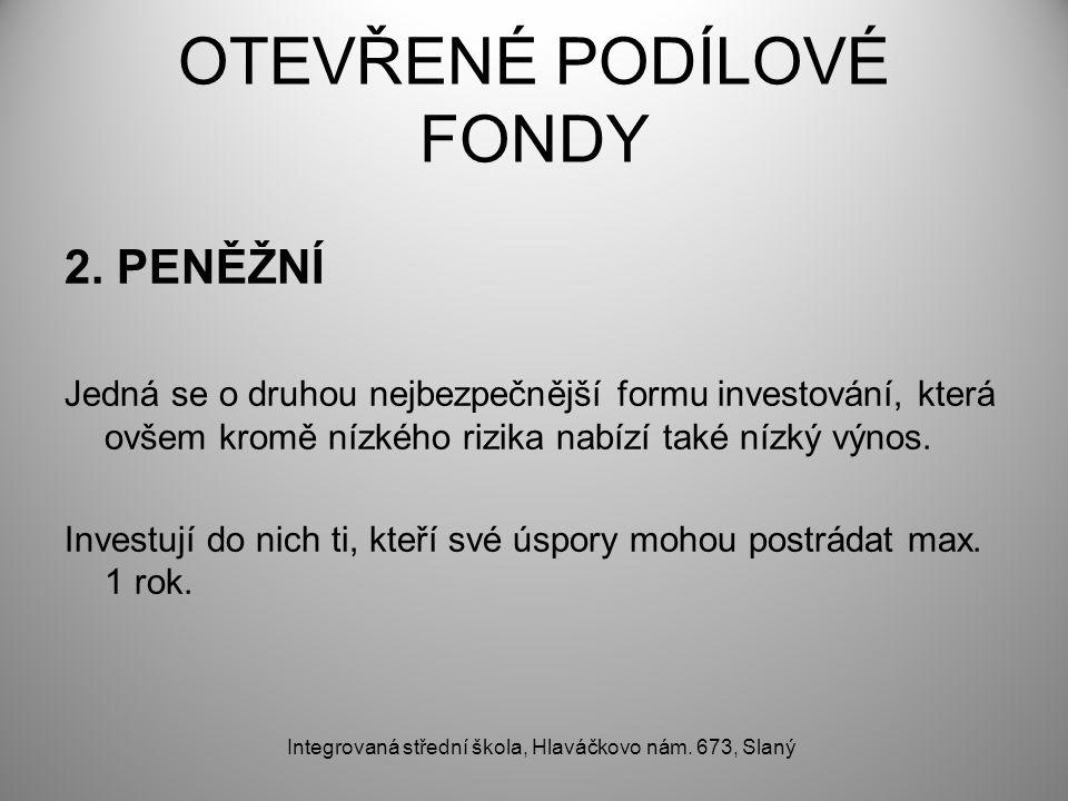 OTEVŘENÉ PODÍLOVÉ FONDY 2.