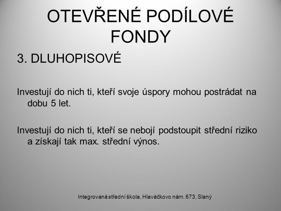 OTEVŘENÉ PODÍLOVÉ FONDY 3.