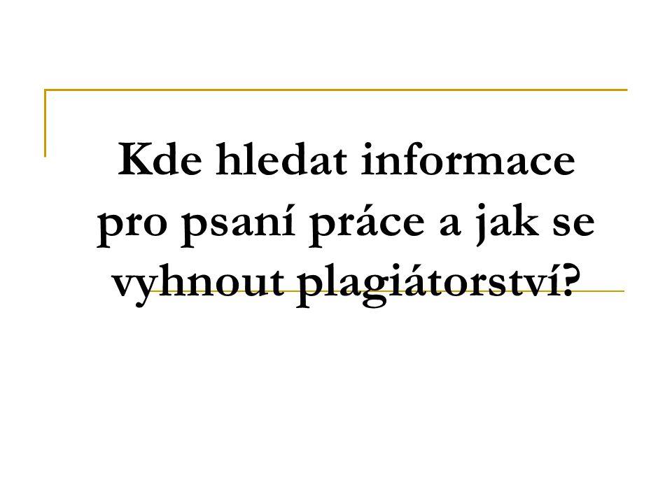 Kde hledat informace pro psaní práce a jak se vyhnout plagiátorství?