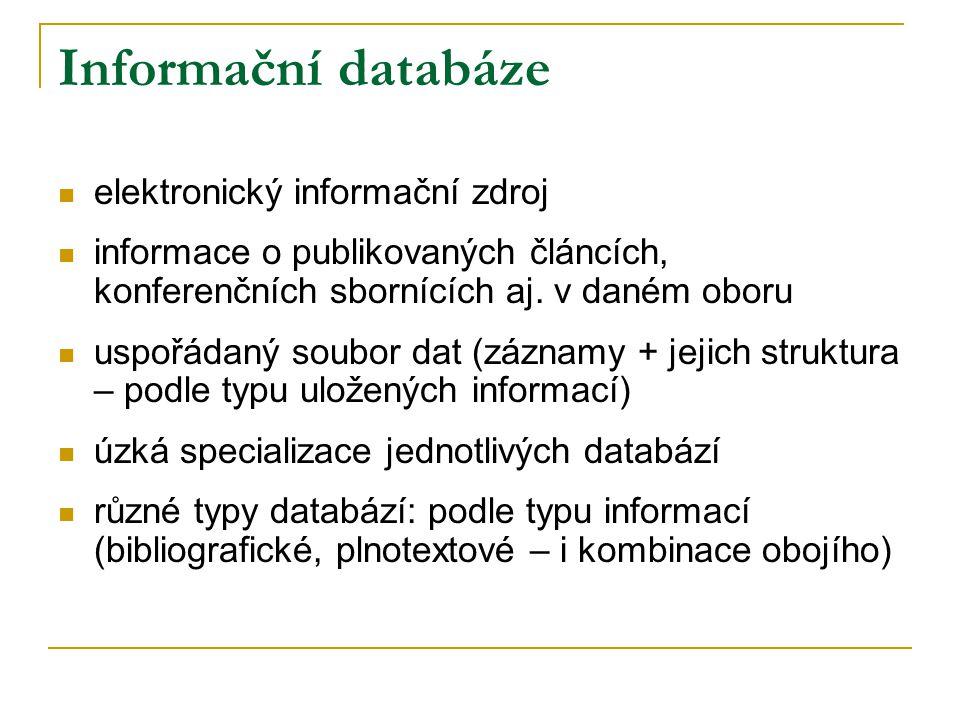 elektronický informační zdroj informace o publikovaných článcích, konferenčních sbornících aj. v daném oboru uspořádaný soubor dat (záznamy + jejich s