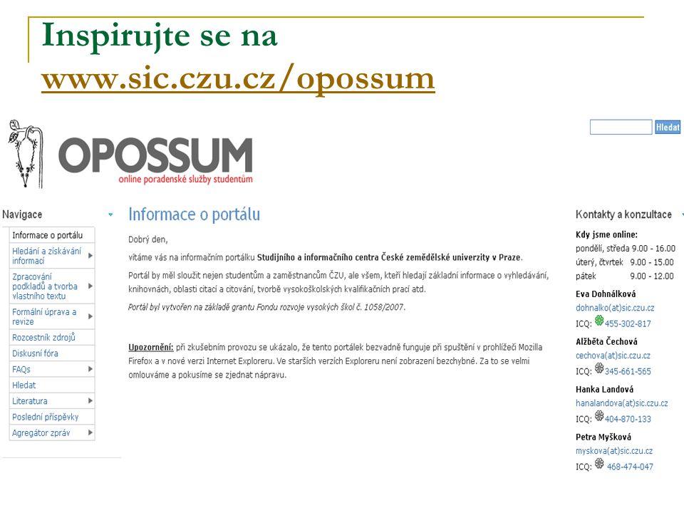 Inspirujte se na www.sic.czu.cz/opossum www.sic.czu.cz/opossum