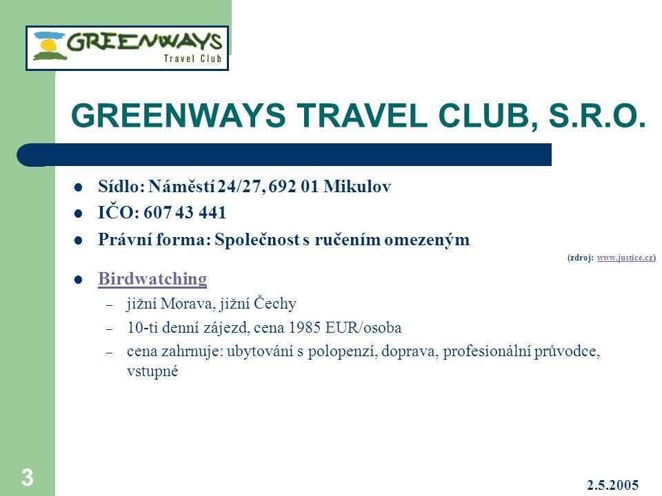2.5.2005 3 GREENWAYS TRAVEL CLUB, S.R.O.