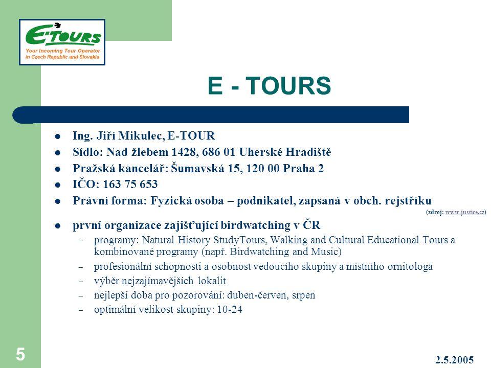 2.5.2005 6 PŘEDBĚŽNÝ NÁVRH Oblast: severní Čechy a severní Morava Lokality: navrhované Ptačí oblasti Doprava: pronajatými mikrobusy Ubytování: penziony