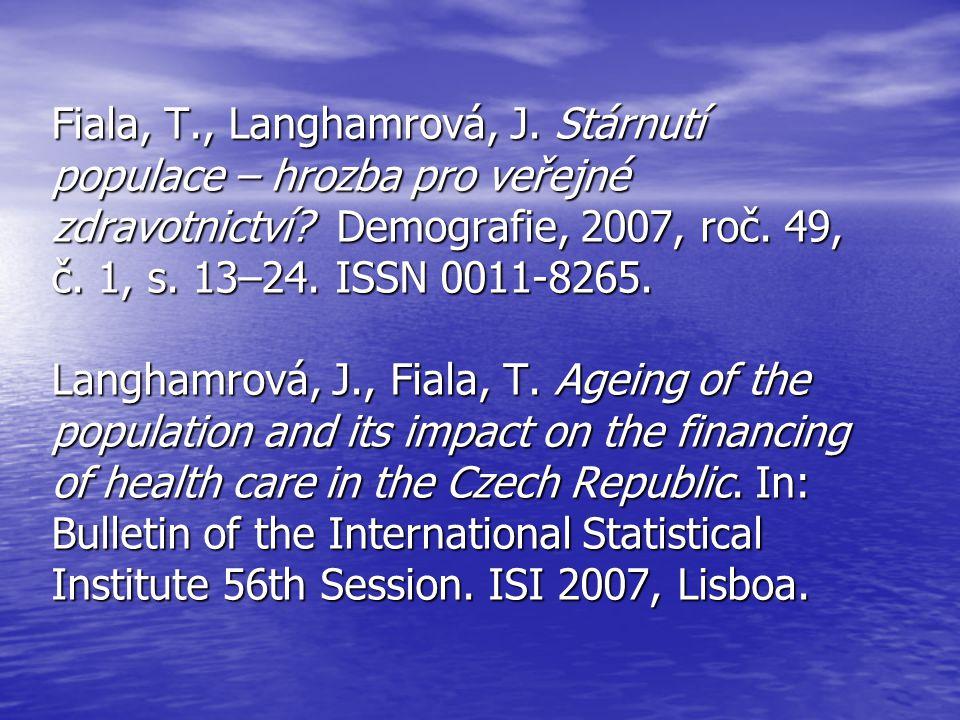 Fiala, T., Langhamrová, J. Stárnutí populace – hrozba pro veřejné zdravotnictví.