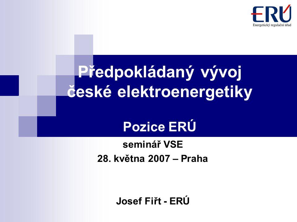 Předpokládaný vývoj české elektroenergetiky Pozice ERÚ seminář VSE 28.