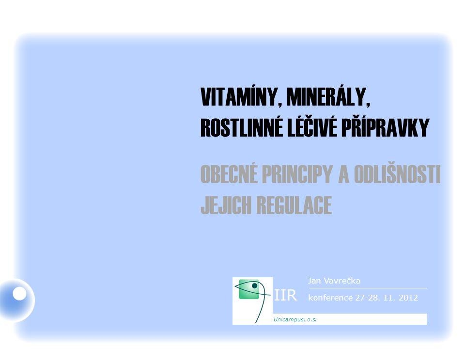 Program V čem se liší regulace vitamínů, minerálů a rostlinných přípravků od jiných účinných látek a proč.