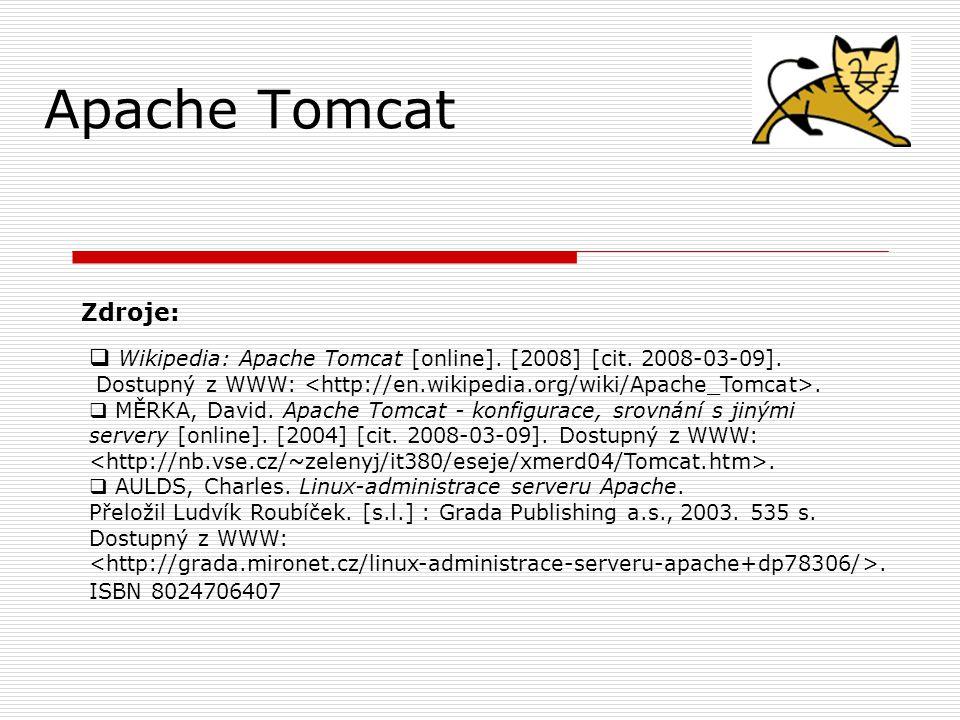 Apache Tomcat  Wikipedia: Apache Tomcat [online].