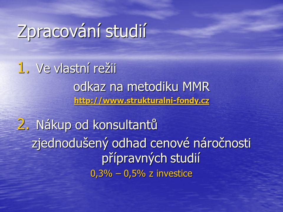 Zpracování studií 1.Ve vlastní režii odkaz na metodiku MMR http://www.strukturalni-fondy.cz 2.