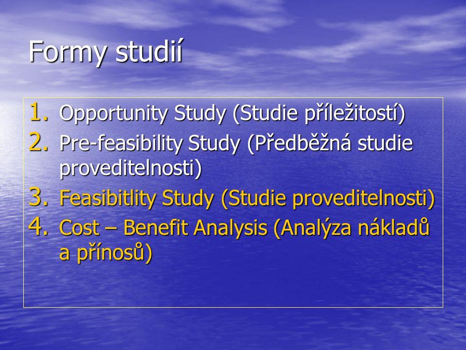 Formy studií 1. Opportunity Study (Studie příležitostí) 2.