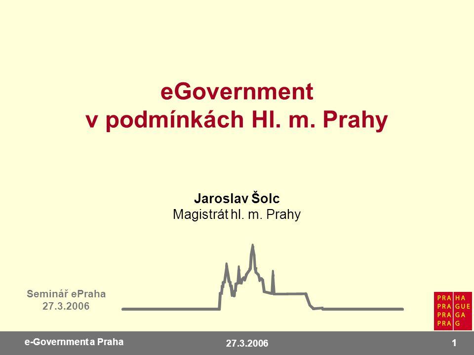 27.3.2006 2 e-Government a Praha OBSAH 1.Co je eGovernment.