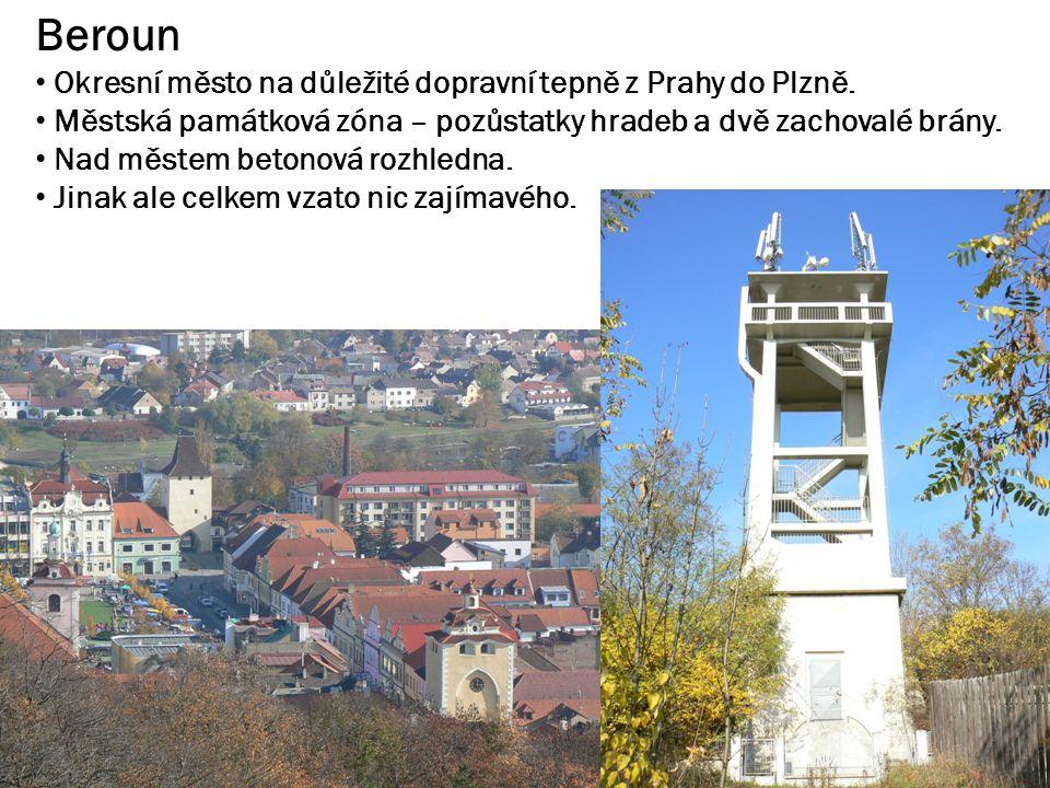 Beroun Okresní město na důležité dopravní tepně z Prahy do Plzně.
