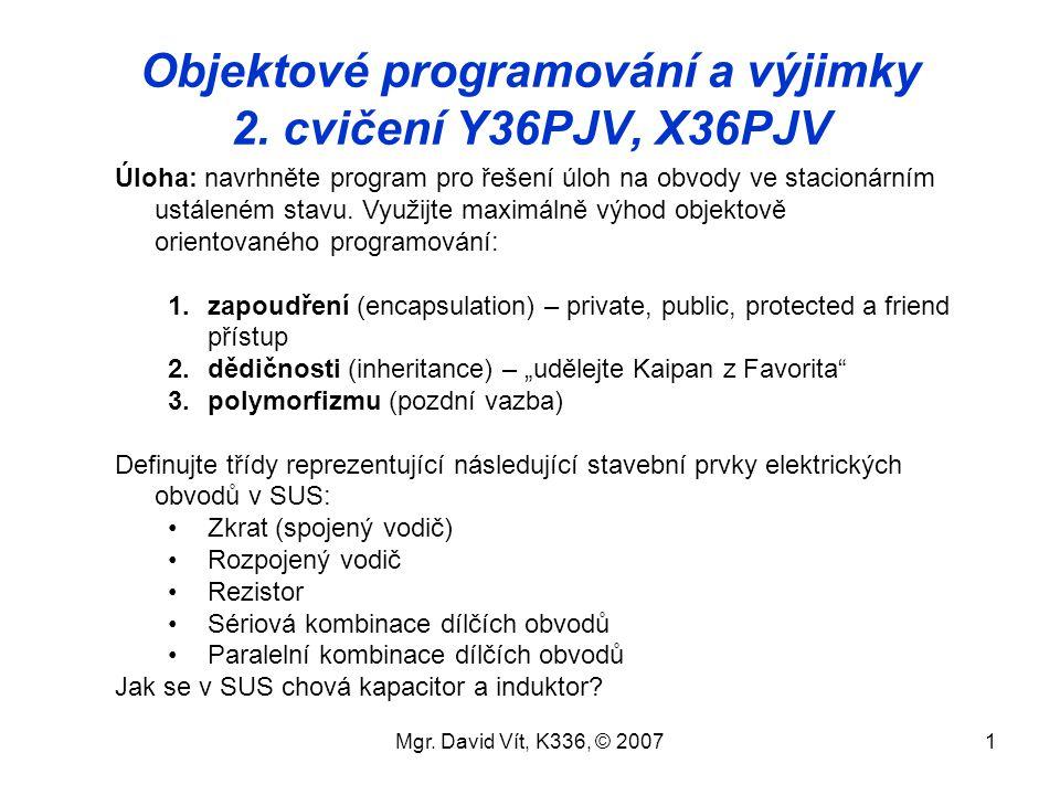 Mgr.David Vít, K336, © 20071 Objektové programování a výjimky 2.
