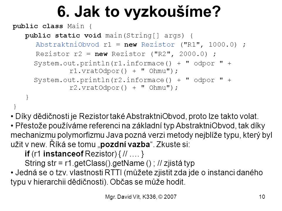 Mgr.David Vít, K336, © 200710 6. Jak to vyzkoušíme.