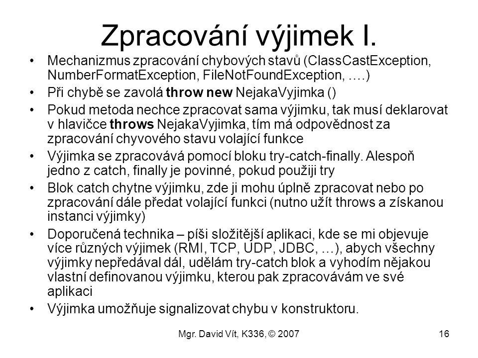 Mgr.David Vít, K336, © 200716 Zpracování výjimek I.