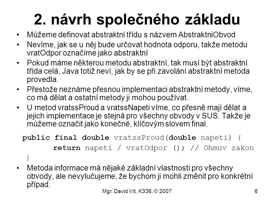 Mgr.David Vít, K336, © 200717 Zpracování výjimek II.