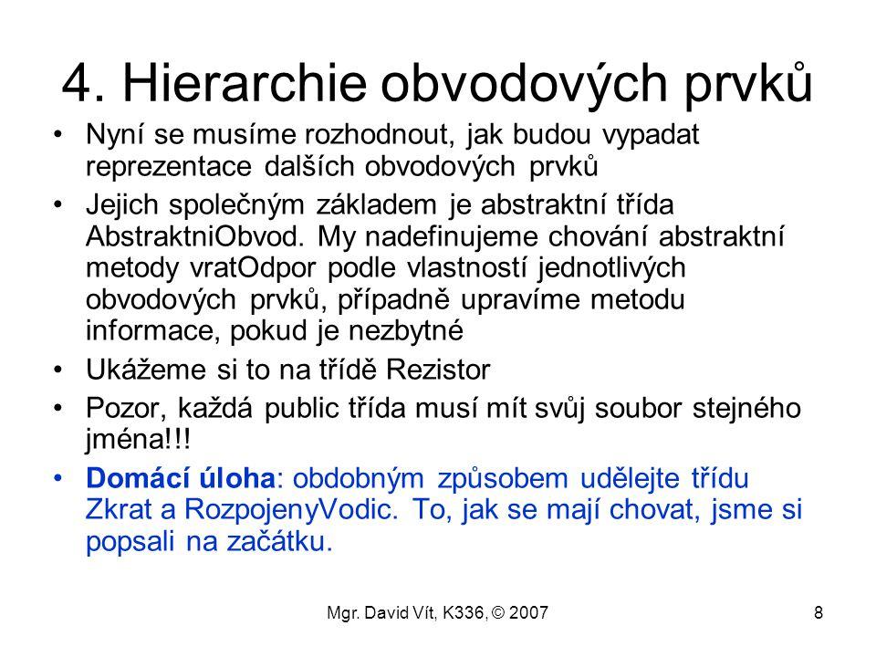 Mgr.David Vít, K336, © 20078 4.