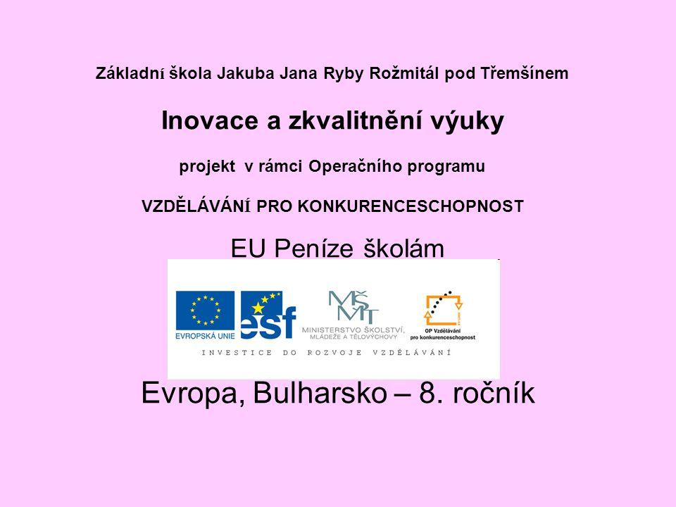N á zev: Evropa, Bulharsko Anotace: Výkladová prezentace.