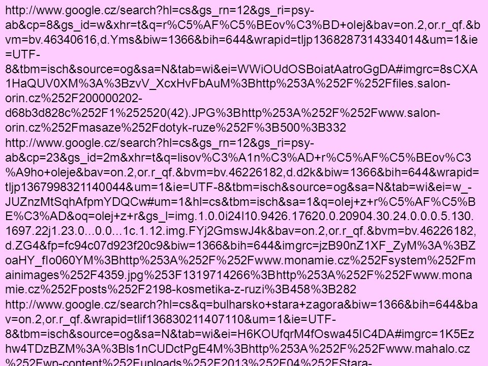 http://www.google.cz/search?hl=cs&gs_rn=12&gs_ri=psy- ab&cp=23&gs_id=2m&xhr=t&q=lisov%C3%A1n%C3%AD+r%C5%AF%C5%BEov%C3 %A9ho+oleje&bav=on.2,or.r_qf.&bvm=bv.46226182,d.d2k&biw=1366&bih=644&wrapid =tljp1367998321140044&um=1&ie=UTF-8&tbm=isch&source=og&sa=N&tab=wi&ei=w_- JUZnzMtSqhAfpmYDQCw#um=1&hl=cs&tbm=isch&sa=1&q=olej+z+r%C5%AF%C5%B E%C3%AD&oq=olej+z+r&gs_l=img.1.0.0i24l10.9426.17620.0.20904.30.24.0.0.0.5.130.