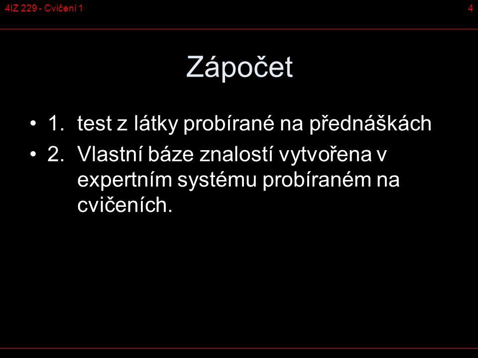 44IZ 229 - Cvičení 1 Zápočet 1. test z látky probírané na přednáškách 2.