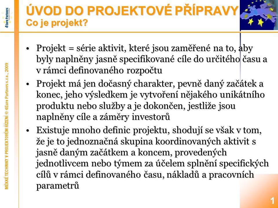 1 ÚVOD DO PROJEKTOVÉ PŘÍPRAVY Co je projekt.