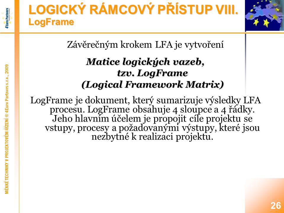 26 Závěrečným krokem LFA je vytvoření Matice logických vazeb, tzv.