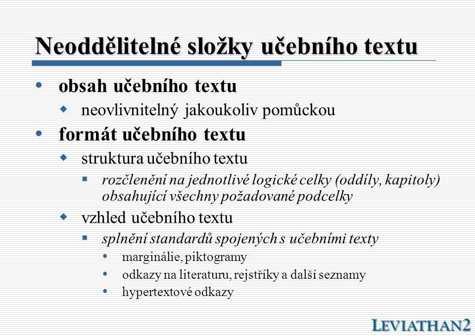 Neoddělitelné složky učebního textu  obsah učebního textu  neovlivnitelný jakoukoliv pomůckou  formát učebního textu  struktura učebního textu  r