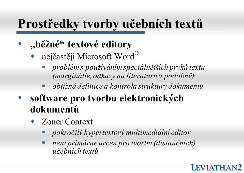 """Prostředky tvorby učebních textů  """"běžné"""" textové editory  nejčastěji Microsoft Word ®  problém s používáním speciálnějších prvků textu (marginálie"""