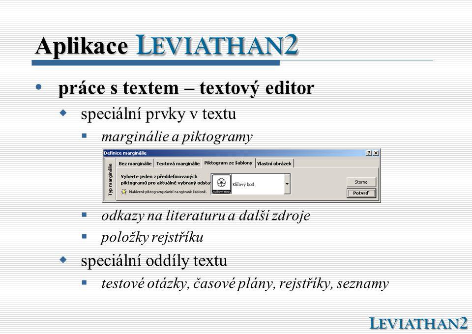 Aplikace  práce s textem – textový editor  speciální prvky v textu  marginálie a piktogramy  odkazy na literaturu a další zdroje  položky rejstří