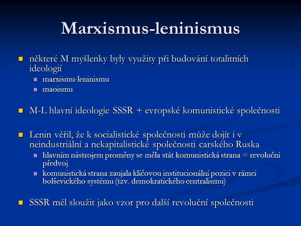 Marxismus-leninismus některé M myšlenky byly využity při budování totalitních ideologií některé M myšlenky byly využity při budování totalitních ideol