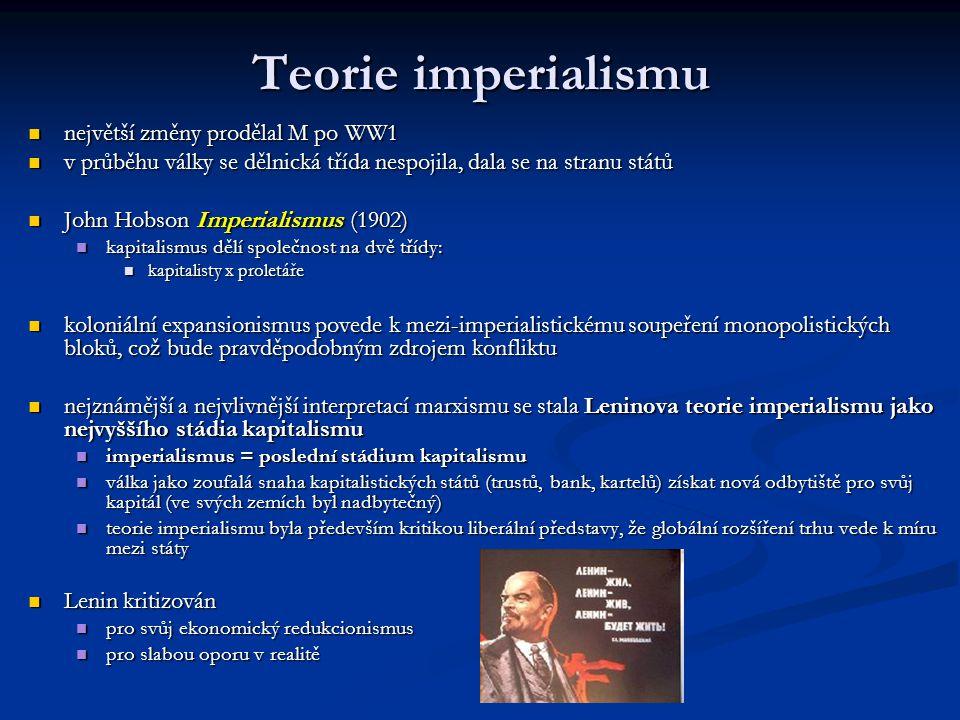 Teorie imperialismu největší změny prodělal M po WW1 největší změny prodělal M po WW1 v průběhu války se dělnická třída nespojila, dala se na stranu s