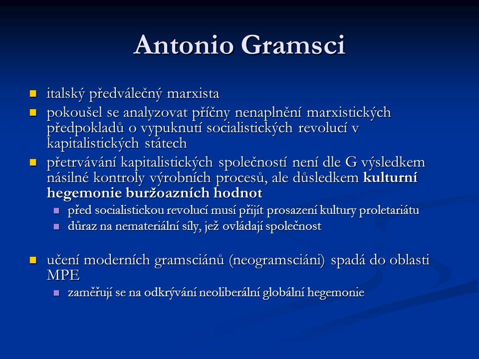 Antonio Gramsci italský předválečný marxista italský předválečný marxista pokoušel se analyzovat příčny nenaplnění marxistických předpokladů o vypuknu
