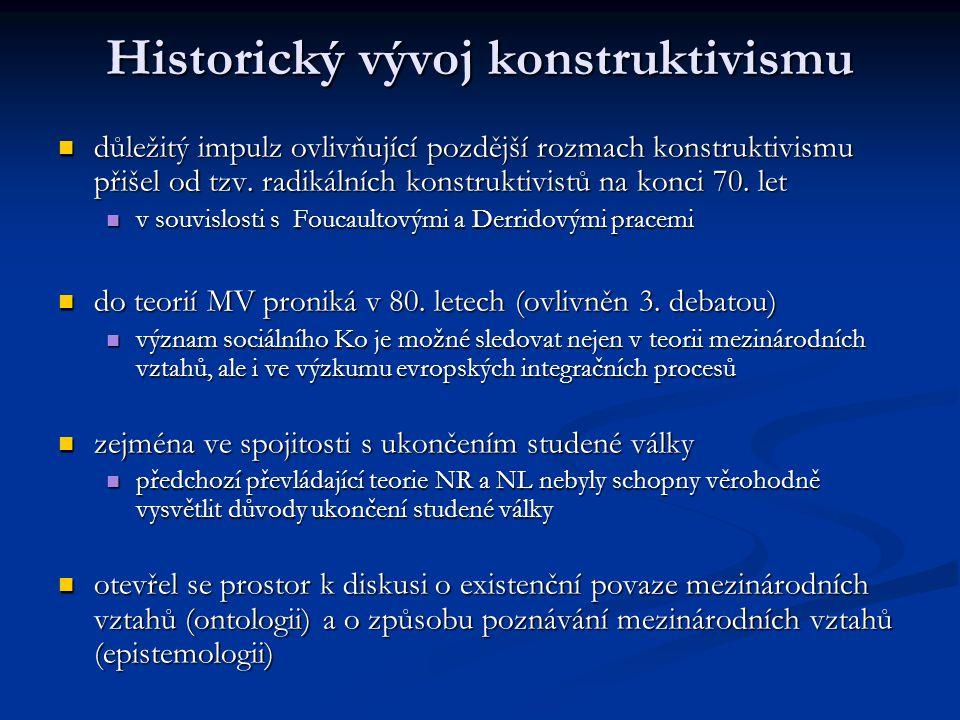 Historický vývoj konstruktivismu důležitý impulz ovlivňující pozdější rozmach konstruktivismu přišel od tzv. radikálních konstruktivistů na konci 70.