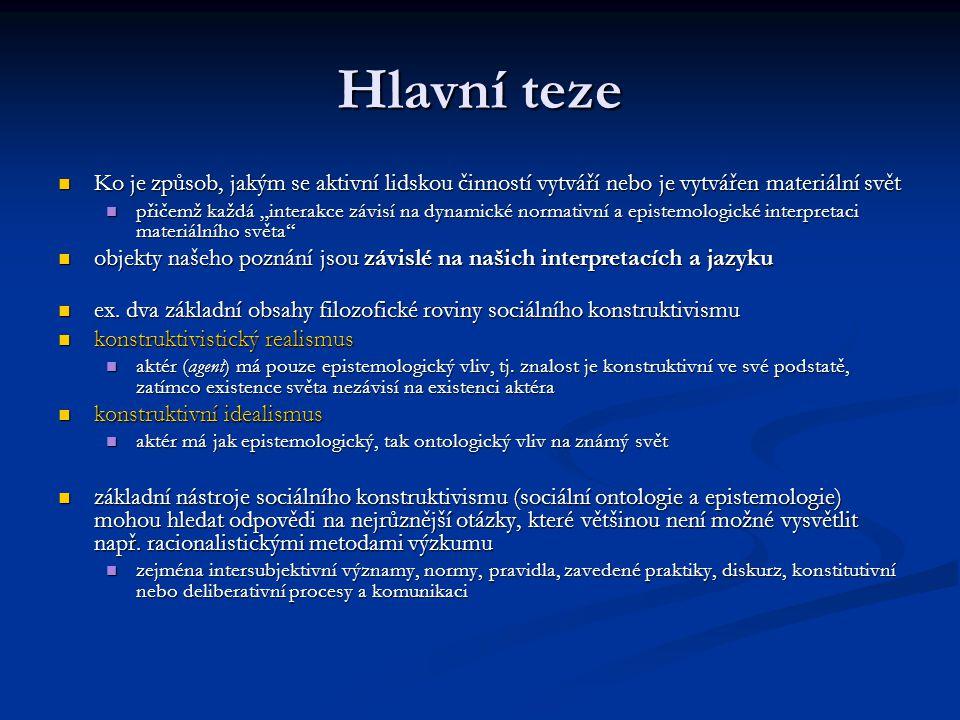 Hlavní teze Ko je způsob, jakým se aktivní lidskou činností vytváří nebo je vytvářen materiální svět Ko je způsob, jakým se aktivní lidskou činností v