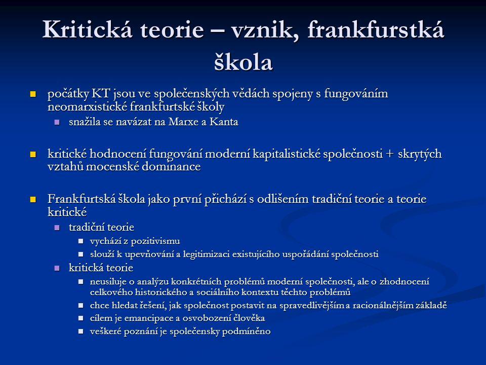Kritická teorie – vznik, frankfurstká škola počátky KT jsou ve společenských vědách spojeny s fungováním neomarxistické frankfurtské školy počátky KT
