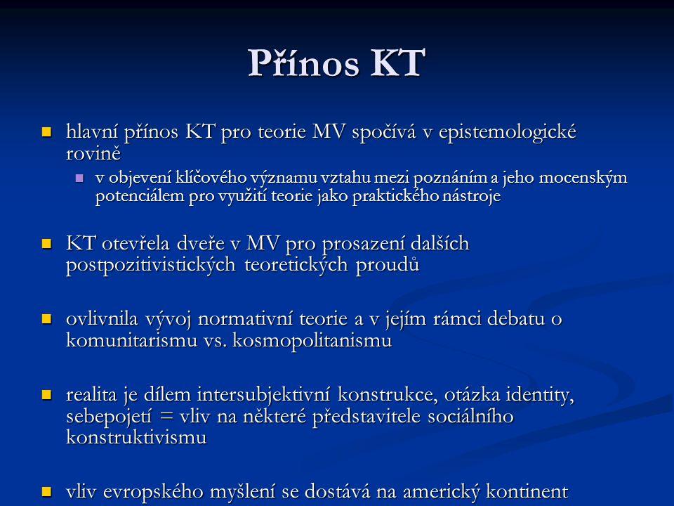 Přínos KT hlavní přínos KT pro teorie MV spočívá v epistemologické rovině hlavní přínos KT pro teorie MV spočívá v epistemologické rovině v objevení k