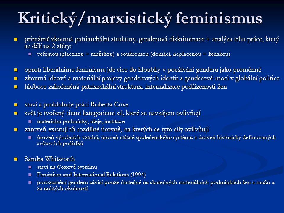 Kritický/marxistický feminismus primárně zkoumá patriarchální struktury, genderová diskriminace + analýza trhu práce, který se dělí na 2 sféry: primár