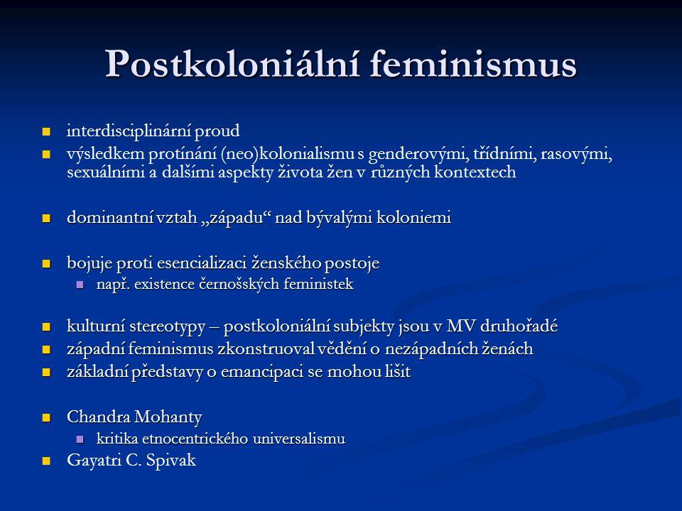 Postkoloniální feminismus interdisciplinární proud výsledkem protínání (neo)kolonialismu s genderovými, třídními, rasovými, sexuálními a dalšími aspek