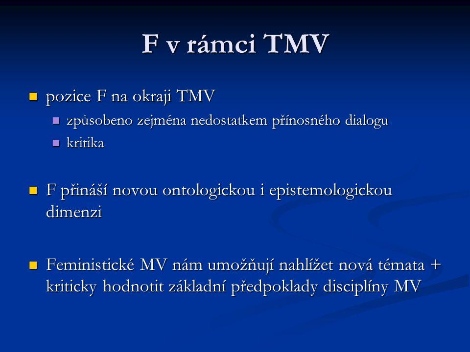 F v rámci TMV pozice F na okraji TMV pozice F na okraji TMV způsobeno zejména nedostatkem přínosného dialogu způsobeno zejména nedostatkem přínosného