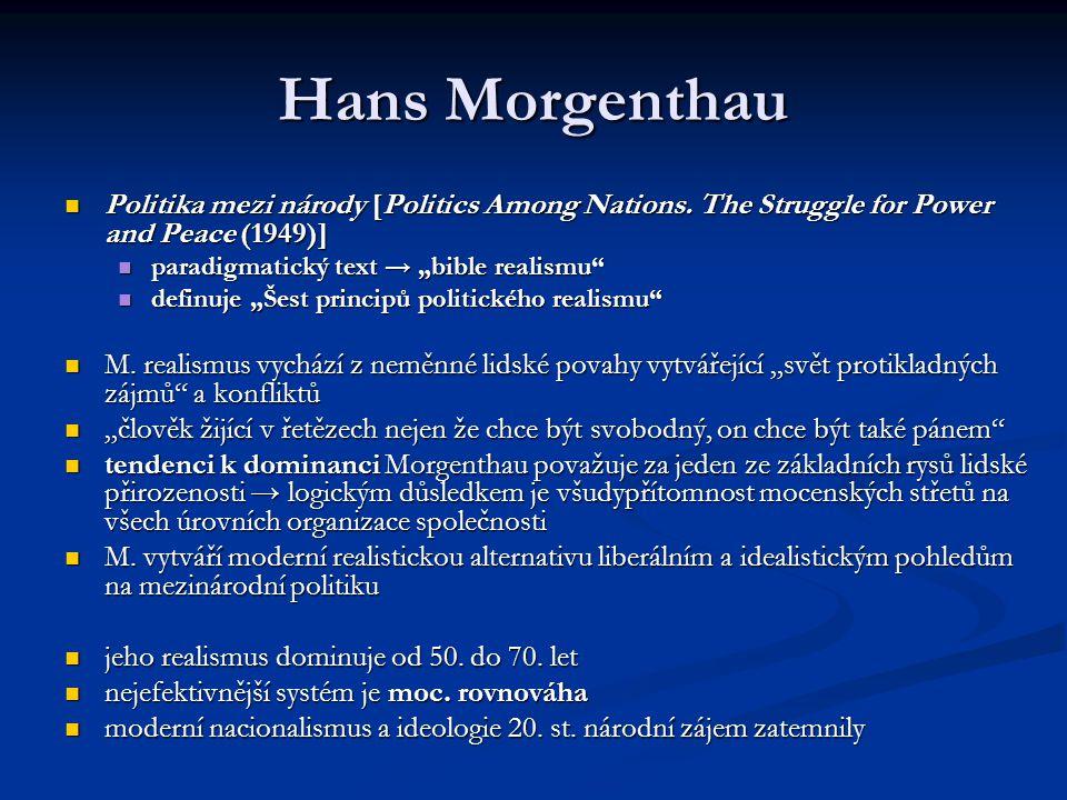 Hans Morgenthau Politika mezi národy [Politics Among Nations. The Struggle for Power and Peace (1949)] Politika mezi národy [Politics Among Nations. T