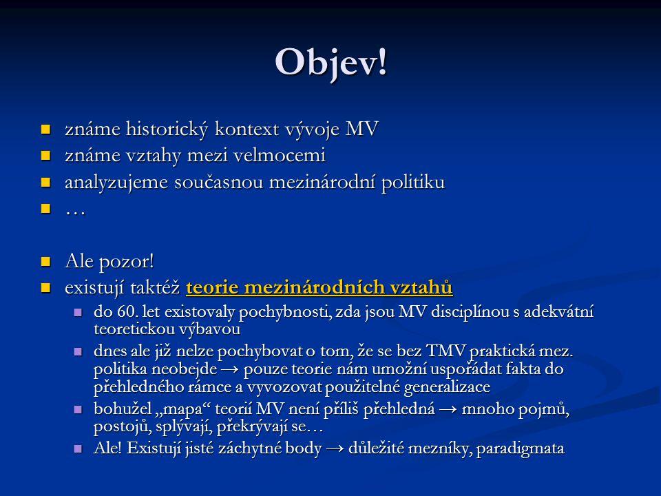 Objev! známe historický kontext vývoje MV známe historický kontext vývoje MV známe vztahy mezi velmocemi známe vztahy mezi velmocemi analyzujeme souča