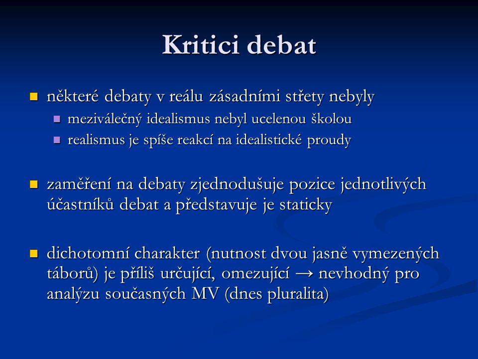 Kritici debat některé debaty v reálu zásadními střety nebyly některé debaty v reálu zásadními střety nebyly meziválečný idealismus nebyl ucelenou škol