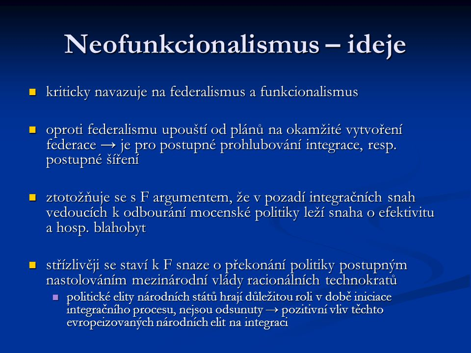 Neofunkcionalismus – ideje kriticky navazuje na federalismus a funkcionalismus kriticky navazuje na federalismus a funkcionalismus oproti federalismu