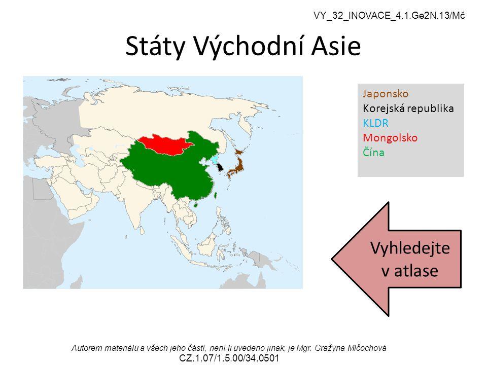 Autorem materiálu a všech jeho částí, není-li uvedeno jinak, je Mgr. Gražyna Mlčochová CZ.1.07/1.5.00/34.0501 Státy Východní Asie Japonsko Korejská re