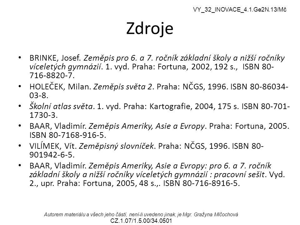 VY_32_INOVACE_4.1.Ge2N.13/Mč Autorem materiálu a všech jeho částí, není-li uvedeno jinak, je Mgr. Gražyna Mlčochová CZ.1.07/1.5.00/34.0501 Zdroje BRIN