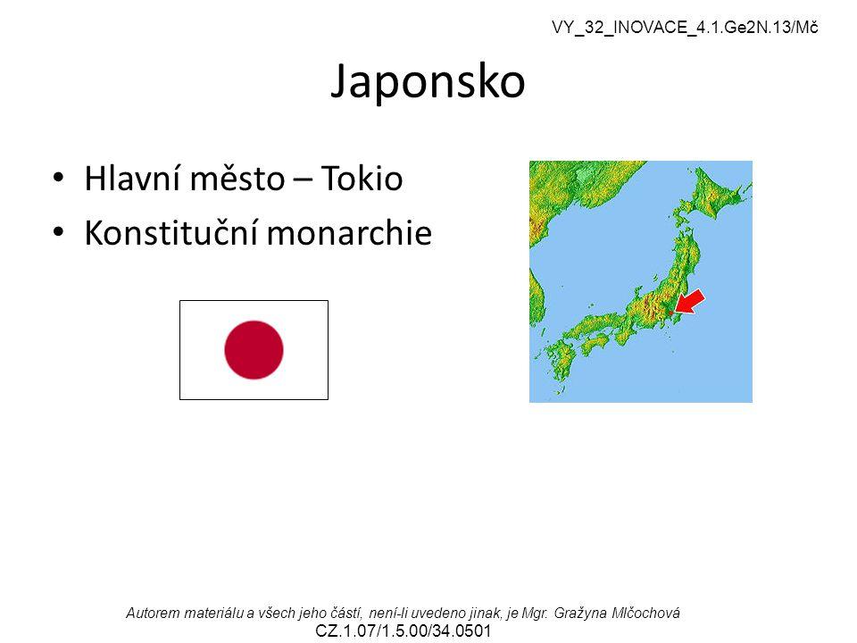 VY_32_INOVACE_4.1.Ge2N.13/Mč Autorem materiálu a všech jeho částí, není-li uvedeno jinak, je Mgr. Gražyna Mlčochová CZ.1.07/1.5.00/34.0501 Japonsko Hl