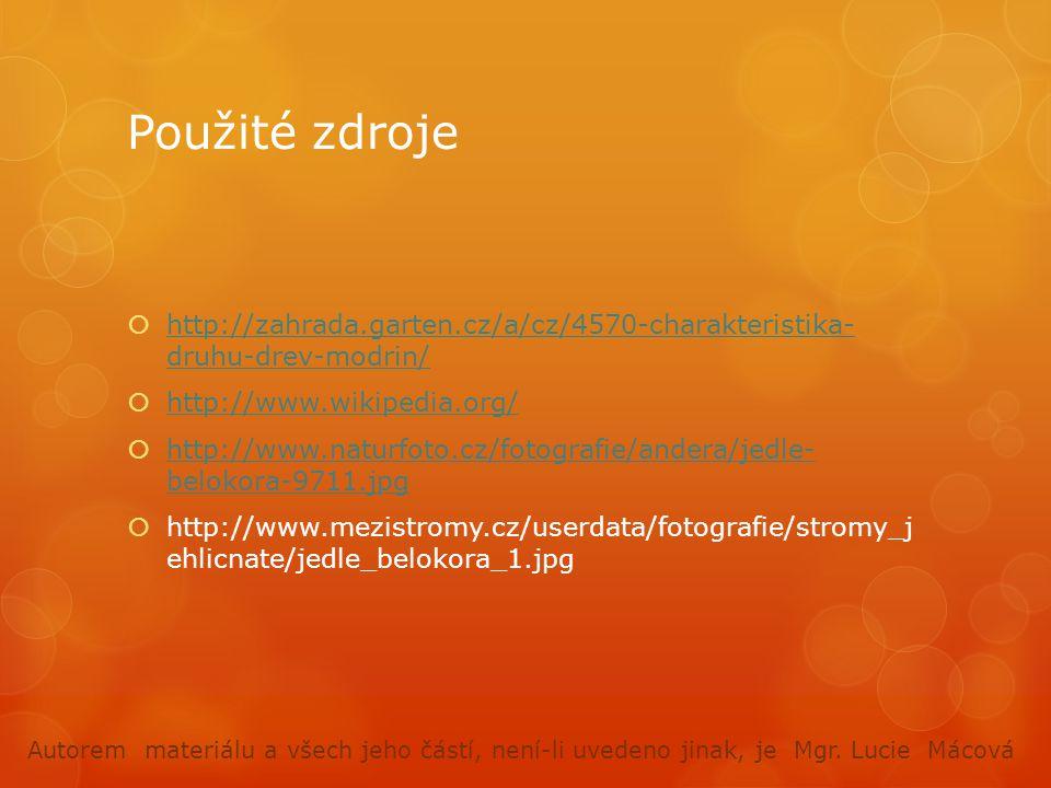 Použité zdroje  http://zahrada.garten.cz/a/cz/4570-charakteristika- druhu-drev-modrin/ http://zahrada.garten.cz/a/cz/4570-charakteristika- druhu-drev