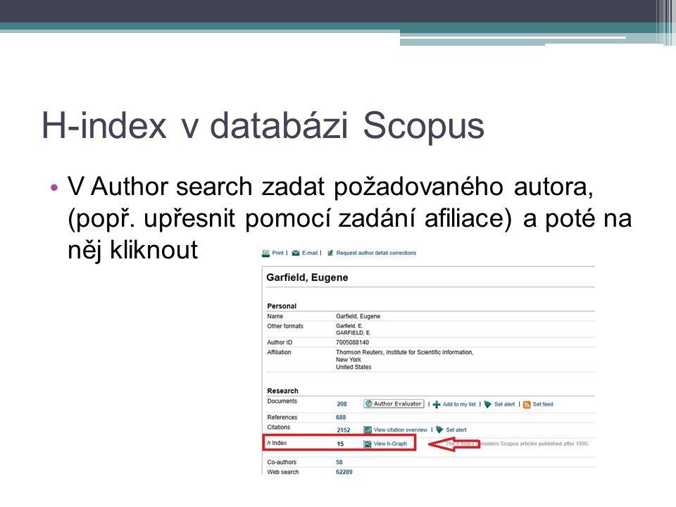 H-index v databázi Scopus V Author search zadat požadovaného autora, (popř.