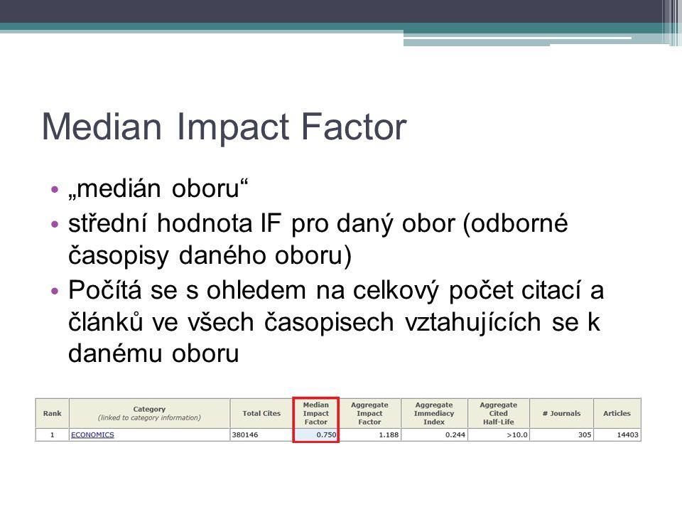 """Median Impact Factor """"medián oboru střední hodnota IF pro daný obor (odborné časopisy daného oboru) Počítá se s ohledem na celkový počet citací a článků ve všech časopisech vztahujících se k danému oboru"""