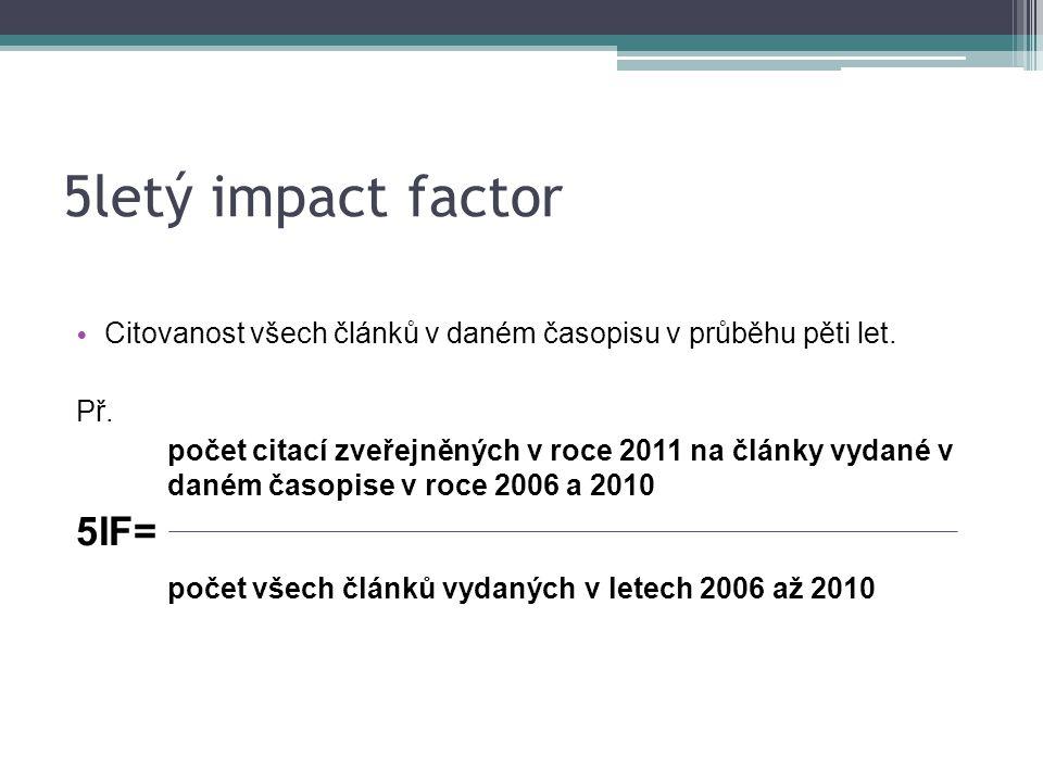 Aggregate Impact factor celkový faktor vlivu – je počítán s ohledem na hodnoty všech časopisů věnující se stejnému vědnímu oboru